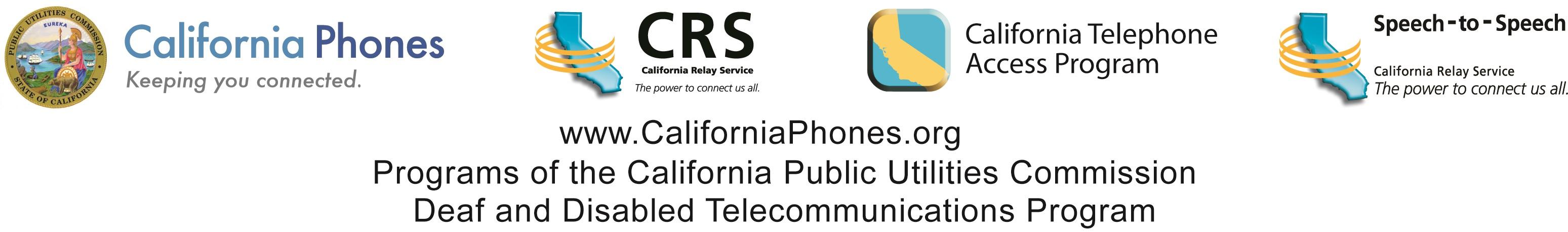 logos of California Phones, California Relay Service, California Telelphone Access Program and Speech  to-Speech