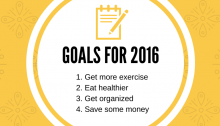 1. Get more exercise2. Eat healthier3. Get organized4. Save some money