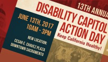 DCAD informational flyer header: 13th annual Daisability Capitol Action Day June 13th 2017, 10am-3pm. NEW LOCATION: Cesar Chavez Plaza Downtown Sacramento