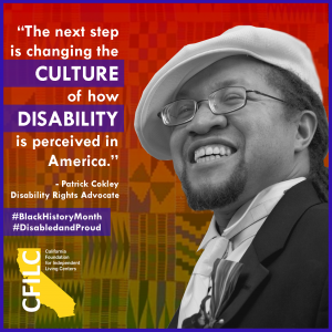 "black and white photo of Patrick Cokley with quote: ""The next step is changing the culture of how disability is perceived in America."" The background features an African print tapestry in red, gold and green."
