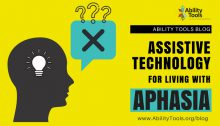 "A yellow background with a hman head graphic. A thought bubble with questions. Ability Tools Logo. ""Ability Tools Blog Assistive Technology for Living with Aphasia"""