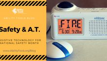 "A yellow background with black stripes. The Ability Tools Logo. Text reads ""Ability Tools Blog Safety & A.T Assistive Technology for National Safety Month"" An image of an adapted fire alarm."