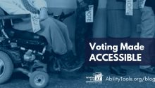 Photo of people in line to vote with a person in a wheelchair. Text reads: Making Voting Accessible for Everyone. Where Its AT Logo. AbilityTools.org/blog