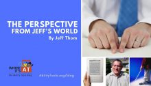 Text: The Perspective from Jeff's World By Jeff Thom. Series of photos: white man wearing a necktie reading Braille; a white woman's hand holding a book reader; Jeff Thom smiling; a man using a white cane.