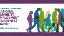 Art: colorful silhouettes of various people moving, one in a wheelchair, one using a cane. Text: California celebrates National Disability Awareness Month #NDEAM2019 #WorkItCA