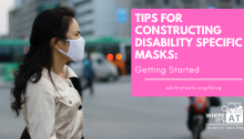 A woman in a jacket wearing a mask stands outdoors, with a variety of vehicles in the background. The title on the image reads - Tips for constructing Disability Specific Masks: Getting Started abilitytools.org/blog