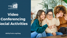 A group of three young women sitting closely on a couch, smiling and waving at a camera set up on a tripod. The Where it's AT logo is situated above the text. Text reads: Video Conferencing Social Activities - AbilityTools.org/blog
